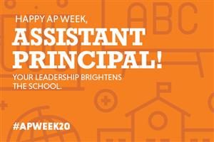 IMAGE: Happy AP Week Assistant Principal! Your leadership brightens the school. #APWEEK20