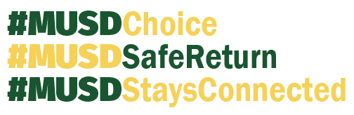 #MUSDchoice, #MUSDSafeReturn, #MUSDStaysConnected